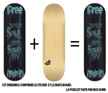 Pack Skateboard avec Sticker Free Your Soul noir